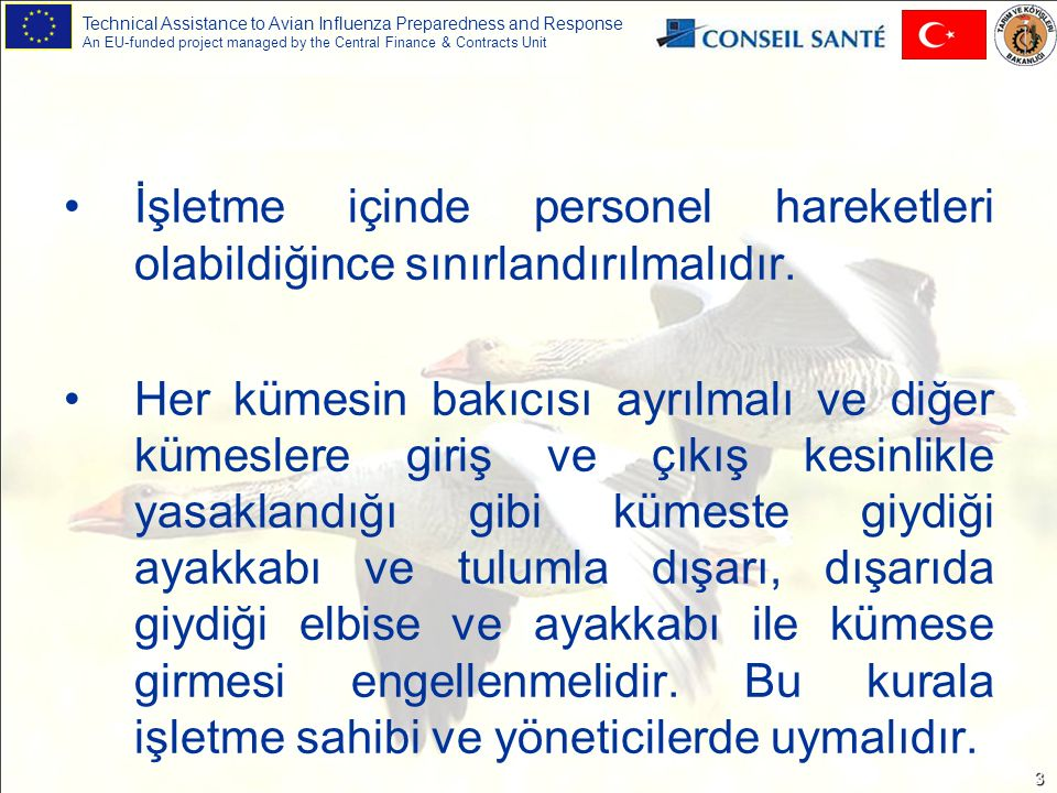 Technical Assistance to Avian Influenza Preparedness and Response An EU-funded project managed by the Central Finance & Contracts Unit 3 İşletme içind
