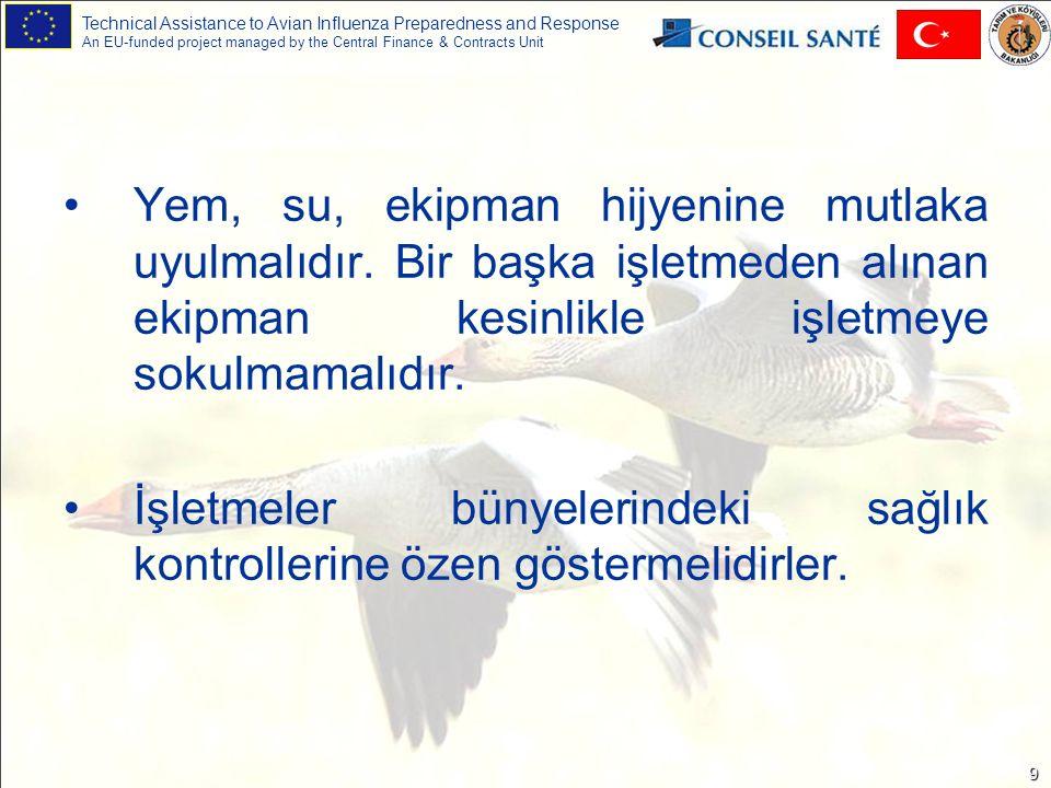 Technical Assistance to Avian Influenza Preparedness and Response An EU-funded project managed by the Central Finance & Contracts Unit 10 Kuş gribi hastalığı tehlikesine karşı gerekli tedbirlerin alınabilmesi için ilk hastalıktan şüpheli veya ölü hayvanın kesin teşhisi vakit geçirilmeden yaptırılmalıdır.
