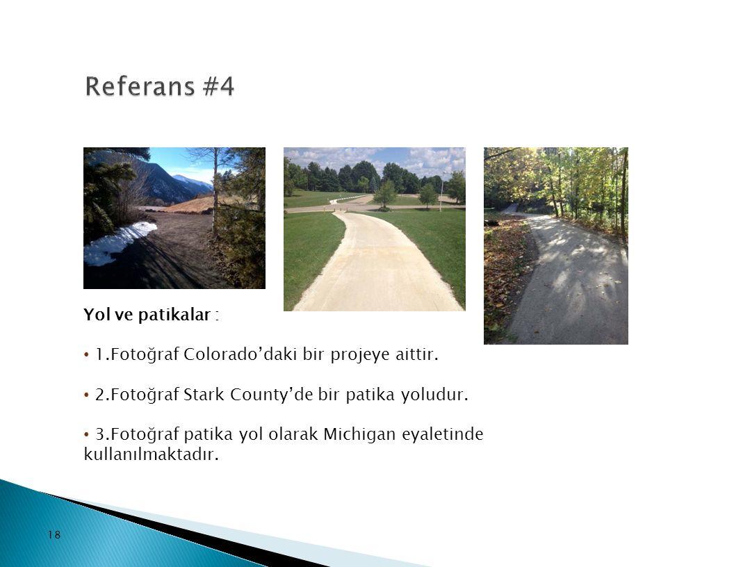 18 Yol ve patikalar : 1.Fotoğraf Colorado'daki bir projeye aittir. 2.Fotoğraf Stark County'de bir patika yoludur. 3.Fotoğraf patika yol olarak Michiga
