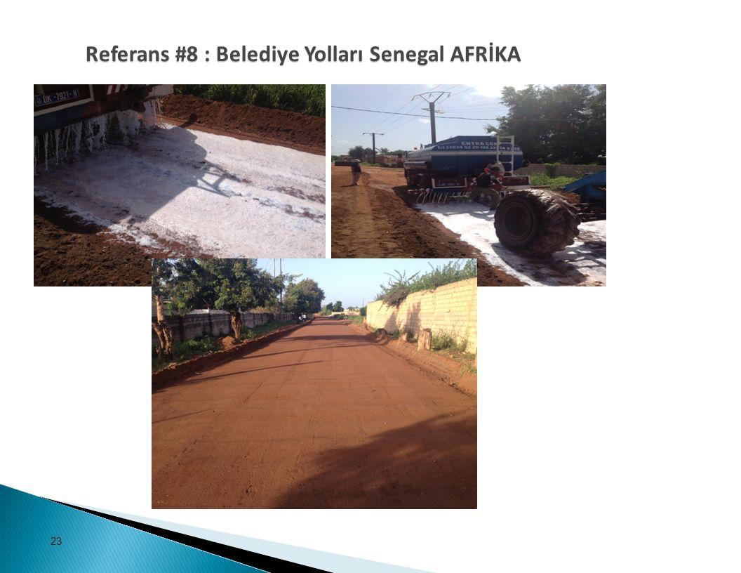 23 Referans #8 : Belediye Yolları Senegal AFRİKA