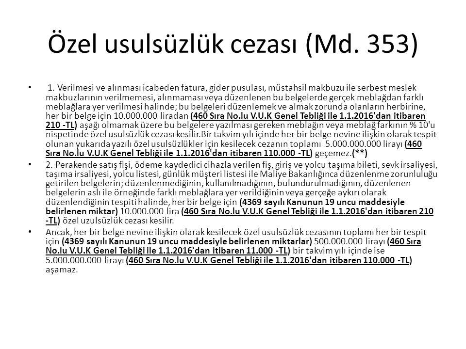 Özel usulsüzlük cezası (Md. 353) 1.
