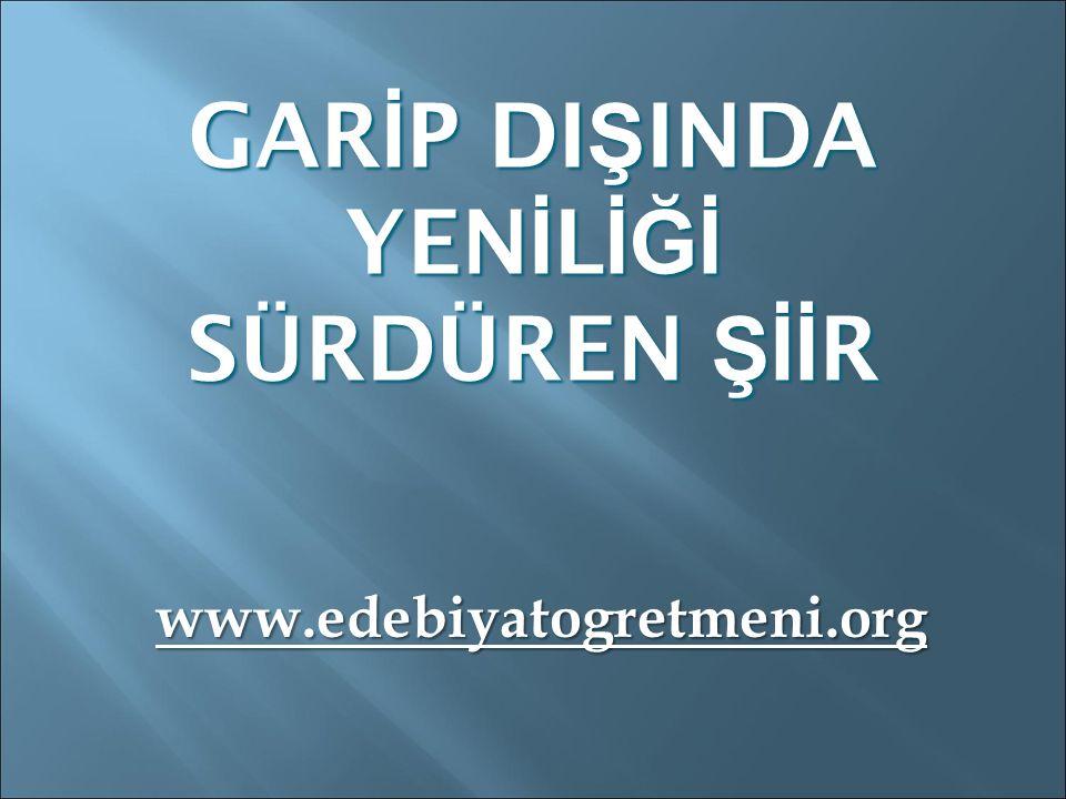 www.edebiyatogretmeni.org GAR İ P DI Ş INDA YEN İ L İĞİ SÜRDÜREN Şİİ R