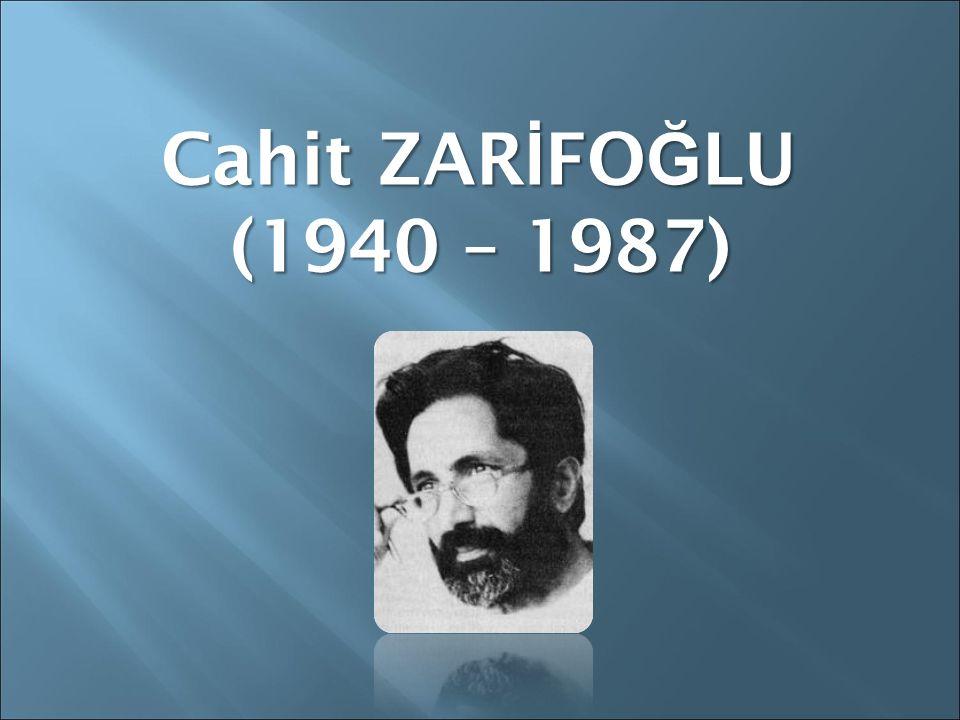 Cahit ZARİFOĞLU (1940 – 1987)