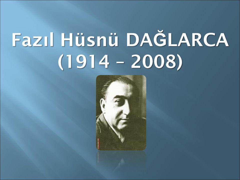 Fazıl Hüsnü DAĞLARCA (1914 – 2008)