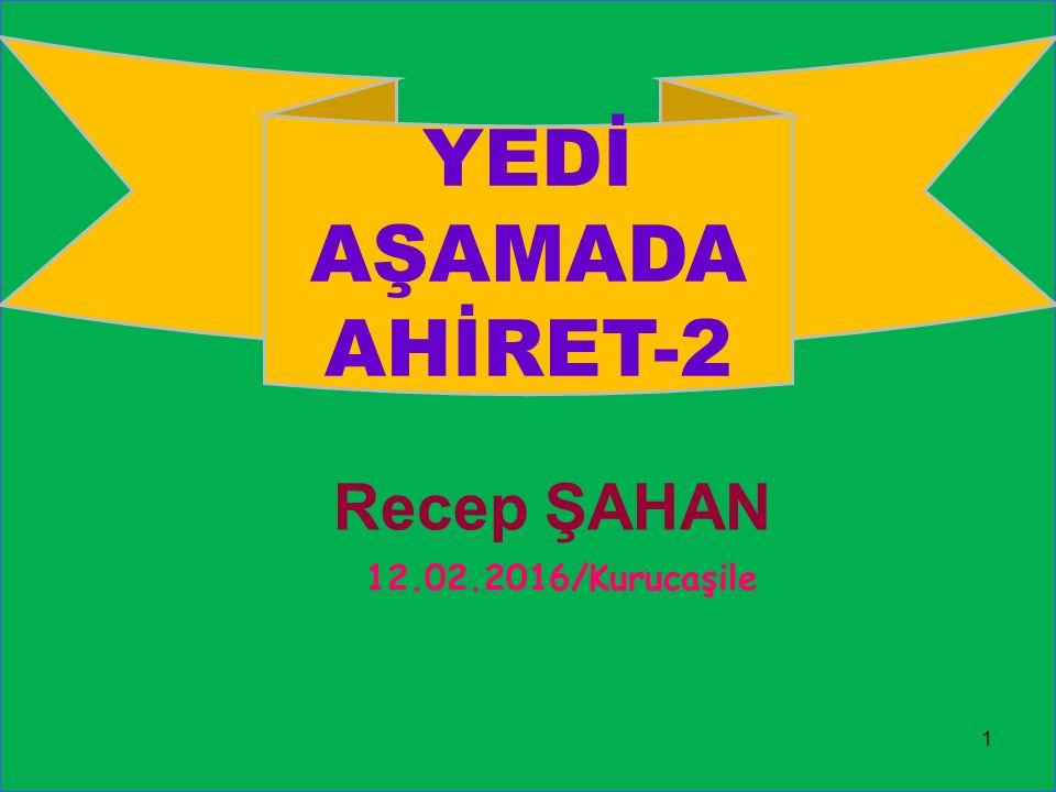 Recep ŞAHAN 1 YEDİ AŞAMADA AHİRET-2 12.02.2016/Kurucaşile