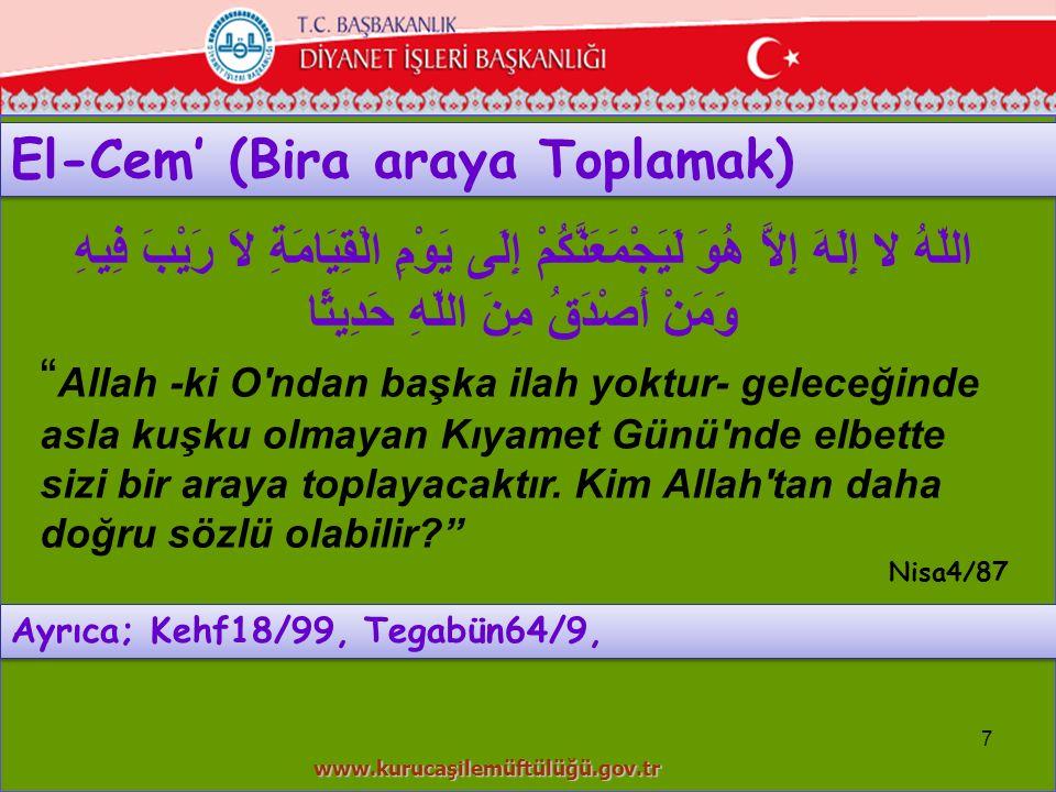 Mahşerde toplanmayla alakalı olarak Kur'an'da ; 8 يَوْمَ هُم بَارِزُونَ لَا يَخْفَى عَلَى اللَّهِ مِنْهُمْ شَيْءٌ O gün onlar kabirlerinden meydana çıkacaklar.Onların hiçbir şeyi Allaha gizli kalmaz… Mü'min40/16 وَإِن كُلٌّ لَّمَّا جَمِيعٌ لَّدَيْنَا مُحْضَرُونَ Ama elbet hepsi Bizim huzurumuzda toplanacaklar. Yasin36/32 وَإِن كُلٌّ لَّمَّا جَمِيعٌ لَّدَيْنَا مُحْضَرُونَ Ama elbet hepsi Bizim huzurumuzda toplanacaklar. Yasin36/32
