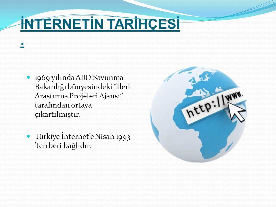 """1969 yılında ABD Savunma Bakanlığı bünyesindeki """"İleri Araştırma Projeleri Ajansı"""" tarafından ortaya çıkartılmıştır. Türkiye İnternet'e Nisan 1993 'te"""
