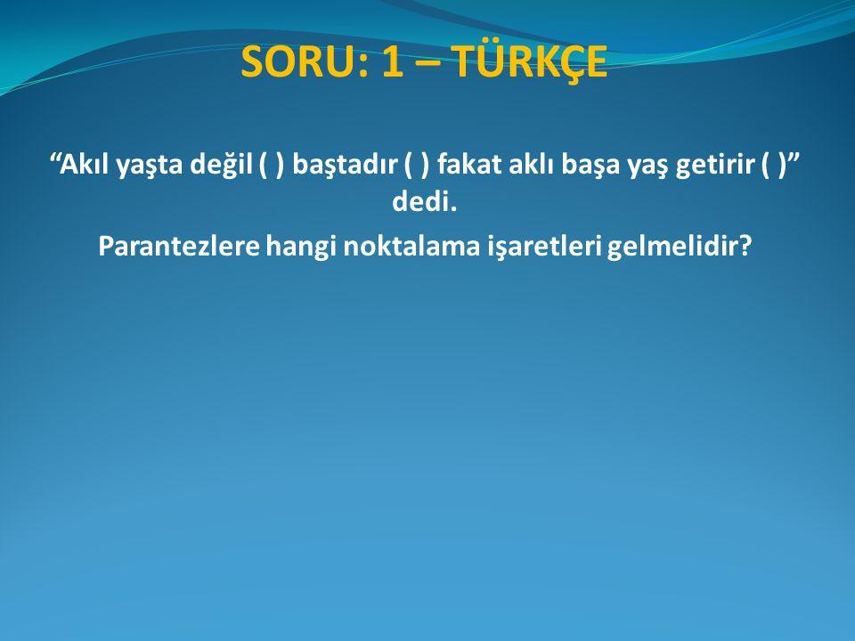 SORU: 1– TÜRKÇE 2 Eylül 1918 tarihinde Akşehir'de doğdu.