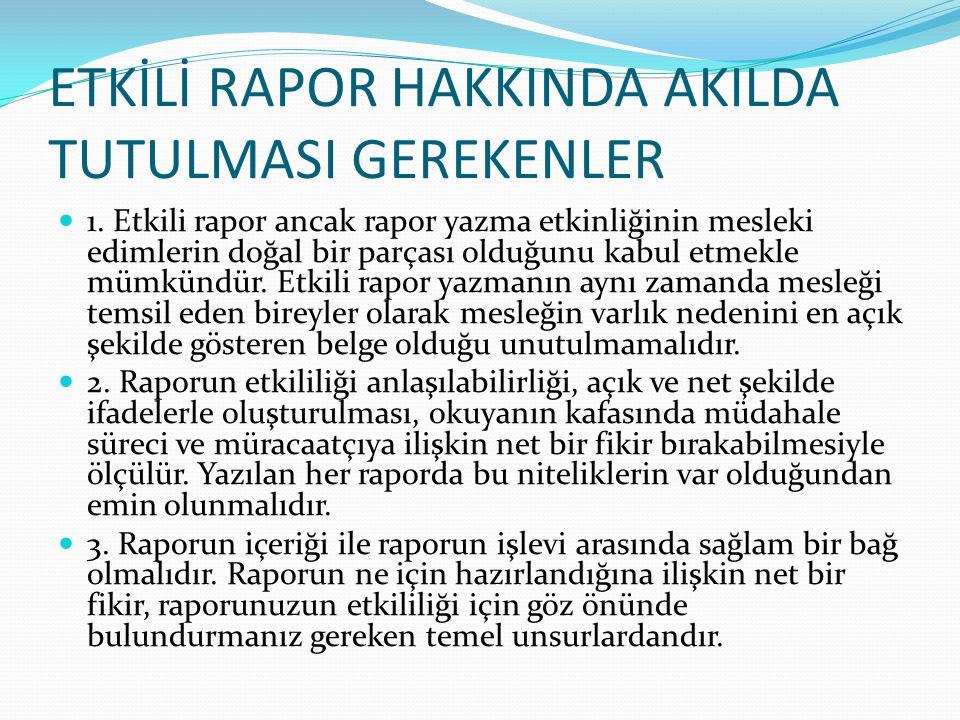 ETKİLİ RAPOR HAKKINDA AKILDA TUTULMASI GEREKENLER 1.