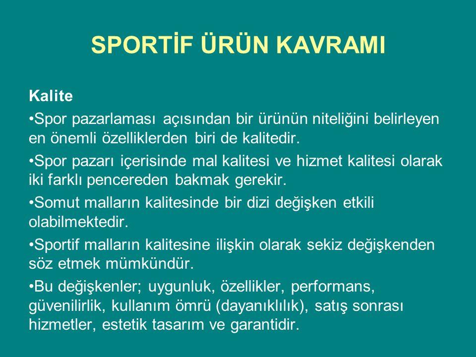 SPORTİF ÜRÜN KAVRAMI Kalite Spor pazarlaması açısından bir ürünün niteliğini belirleyen en önemli özelliklerden biri de kalitedir.