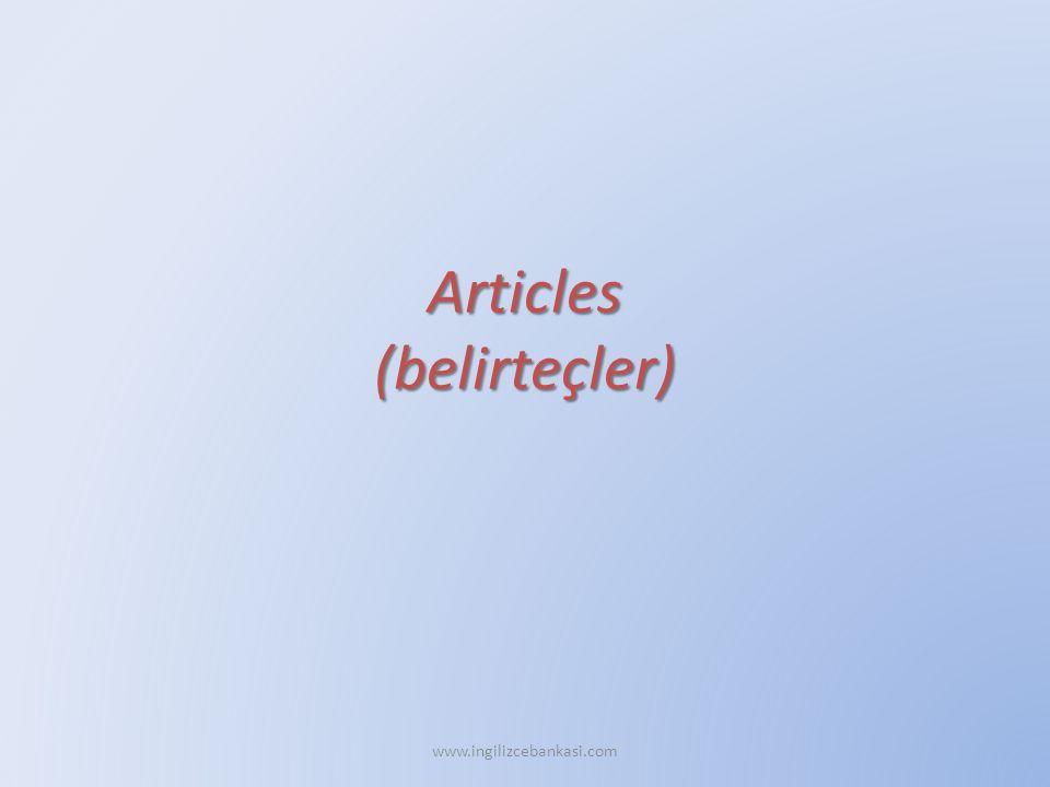 Articles (belirteçler) www.ingilizcebankasi.com