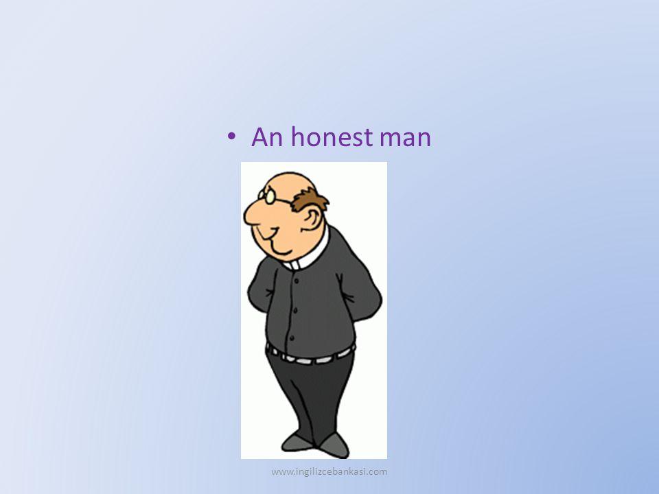 An honest man www.ingilizcebankasi.com
