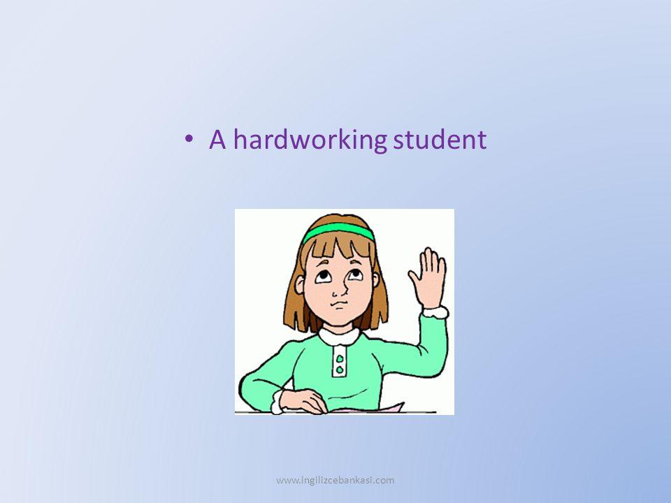A hardworking student www.ingilizcebankasi.com
