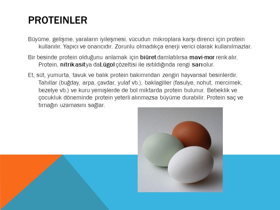PROTEINLER Büyüme, gelişme, yaraların iyileşmesi, vücudun mikroplara karşı direnci için protein kullanılır.