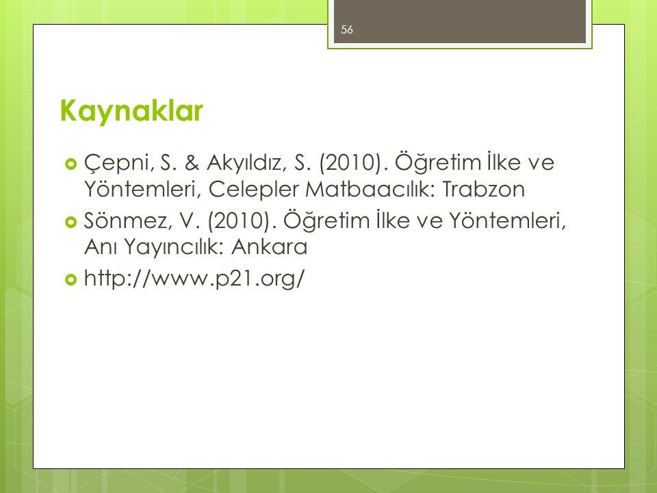 Kaynaklar  Çepni, S. & Akyıldız, S. (2010).