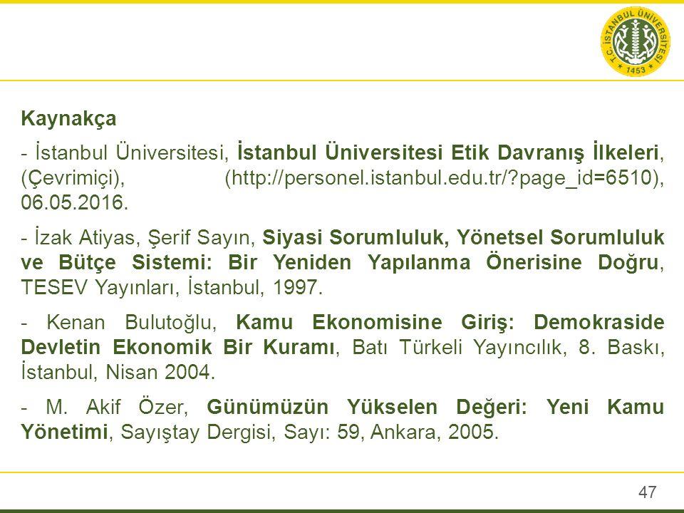Kaynakça - İstanbul Üniversitesi, İstanbul Üniversitesi Etik Davranış İlkeleri, (Çevrimiçi), (http://personel.istanbul.edu.tr/ page_id=6510), 06.05.2016.