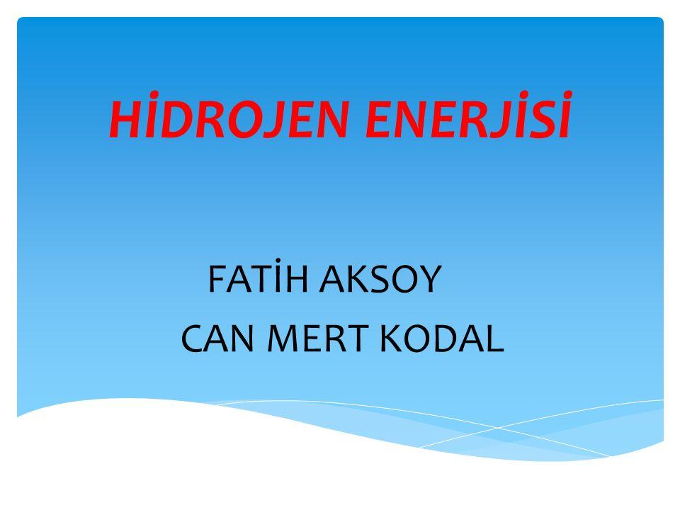  Hidrojen  Hidrojenin bir enerji kaynağı olarak özellikleri  Hidrojenin üretilmesi  Hidrojenin depolanması  Hidrojenin taşınması  Hidrojenin avantajları ve dezavantajları