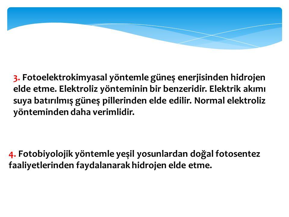 3. Fotoelektrokimyasal yöntemle güneş enerjisinden hidrojen elde etme. Elektroliz yönteminin bir benzeridir. Elektrik akımı suya batırılmış güneş pill