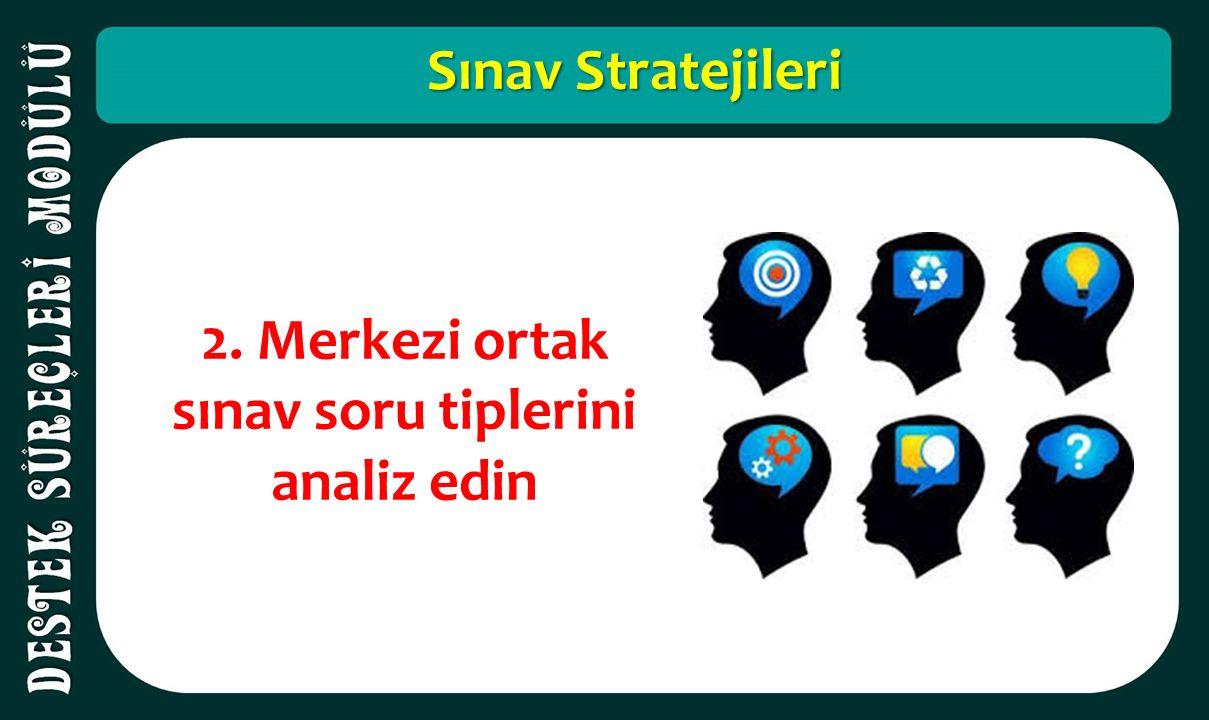 Sınav Stratejileri 2. Merkezi ortak sınav soru tiplerini analiz edin