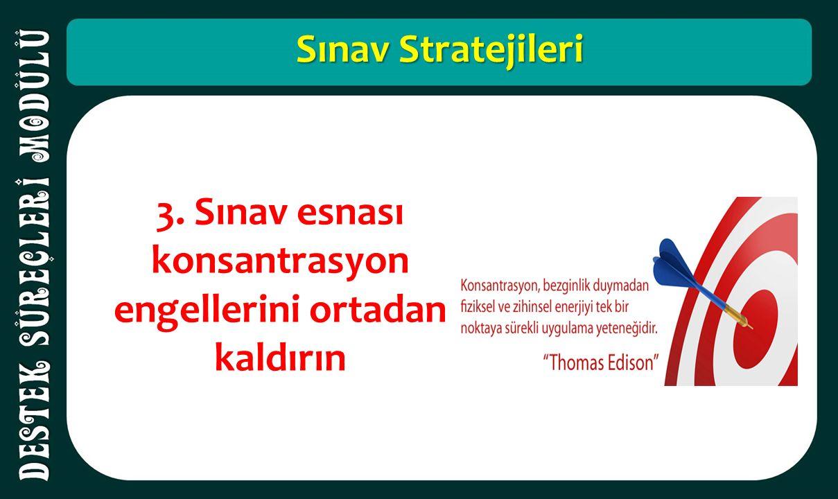 Sınav Stratejileri 3. Sınav esnası konsantrasyon engellerini ortadan kaldırın