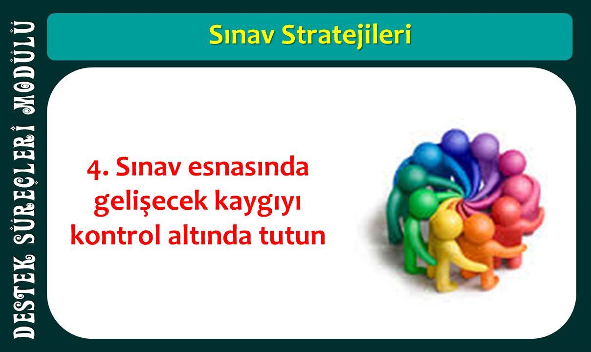 Sınav Stratejileri 4. Sınav esnasında gelişecek kaygıyı kontrol altında tutun