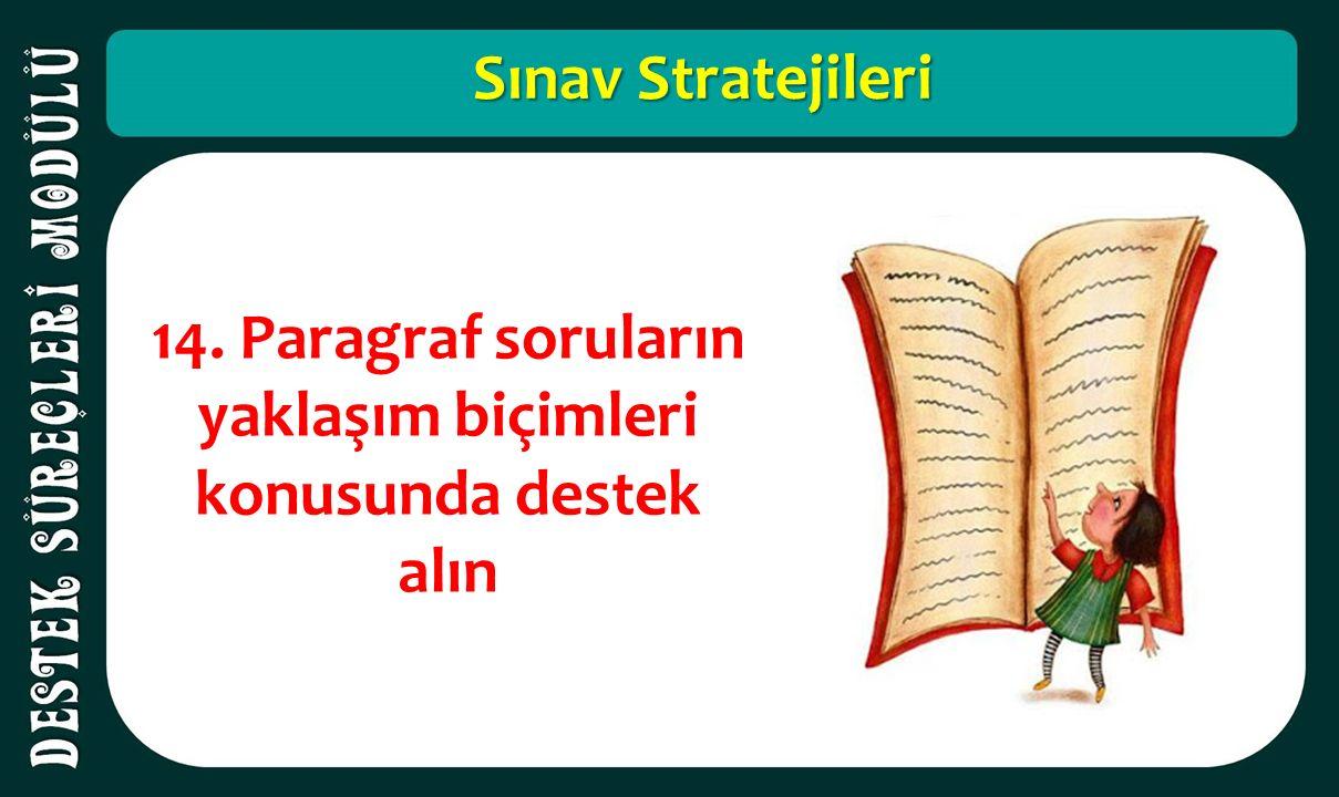 Sınav Stratejileri 14. Paragraf soruların yaklaşım biçimleri konusunda destek alın