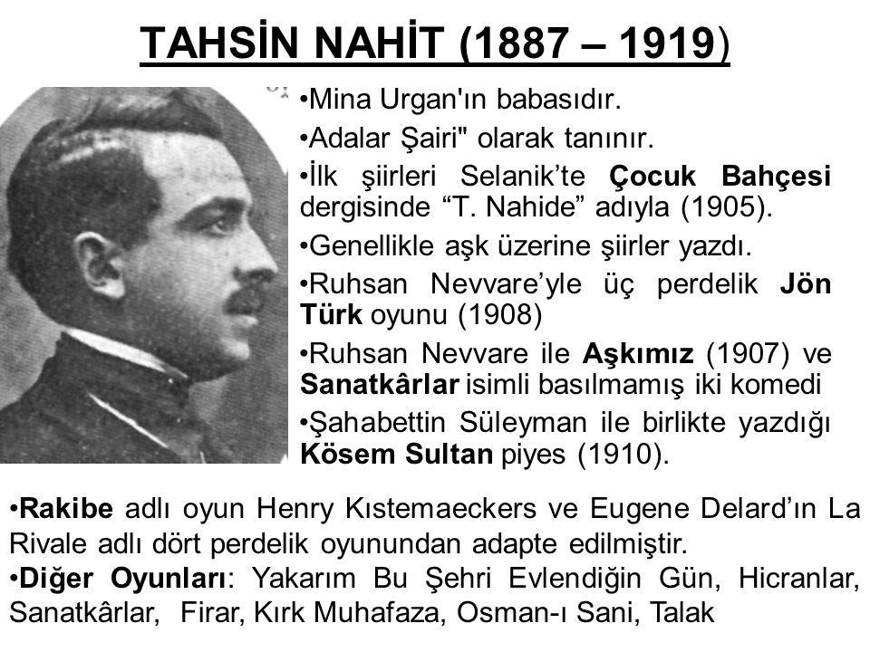 TAHSİN NAHİT (1887 – 1919) Mina Urgan'ın babasıdır. Adalar Şairi