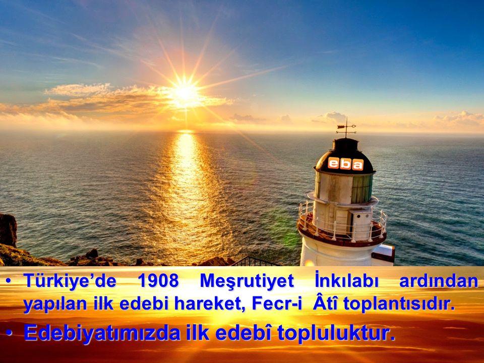 Türkiye'de 1908 Meşrutiyet İnkılabı ardından yapılan ilk edebi hareket, Fecr-i Âtî toplantısıdır.Türkiye'de 1908 Meşrutiyet İnkılabı ardından yapılan