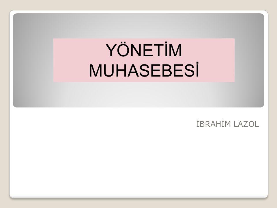 İBRAHİM LAZOL YÖNETİM MUHASEBESİ