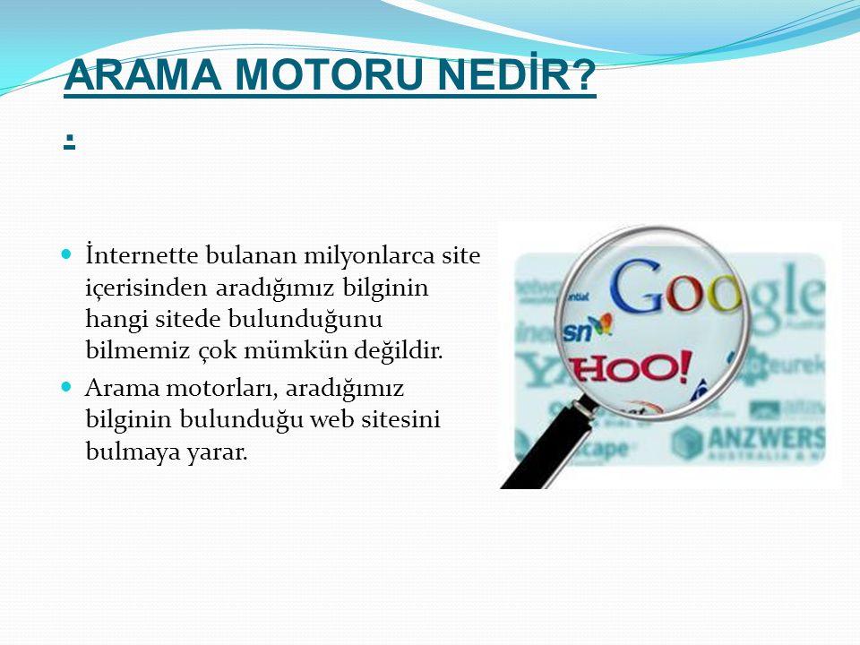 ARAMA MOTORU NEDİR?.