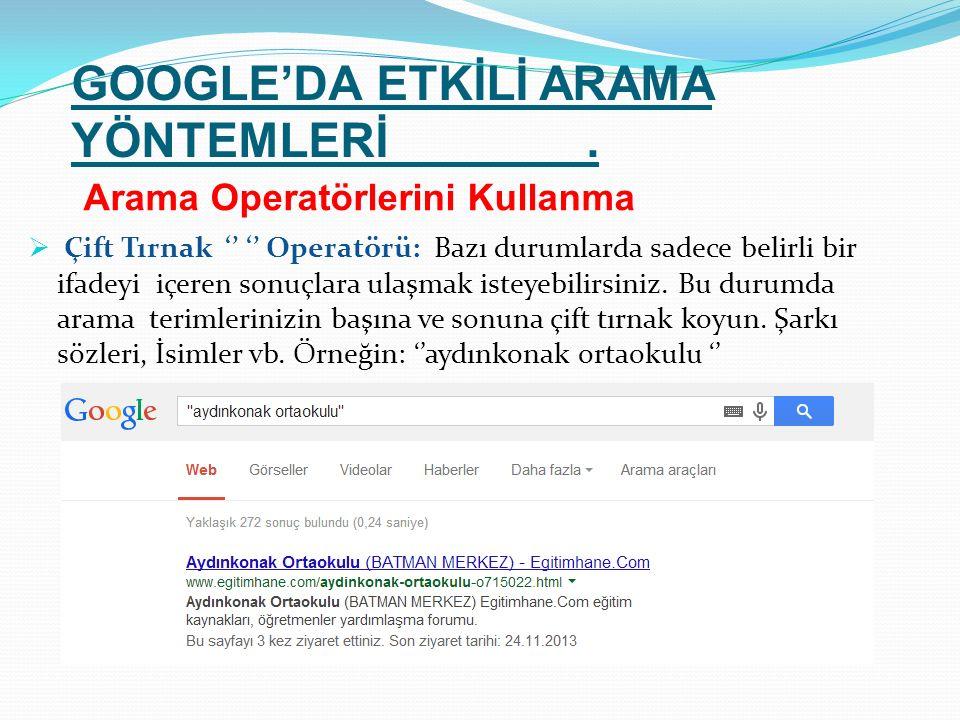 GOOGLE'DA ETKİLİ ARAMA YÖNTEMLERİ.