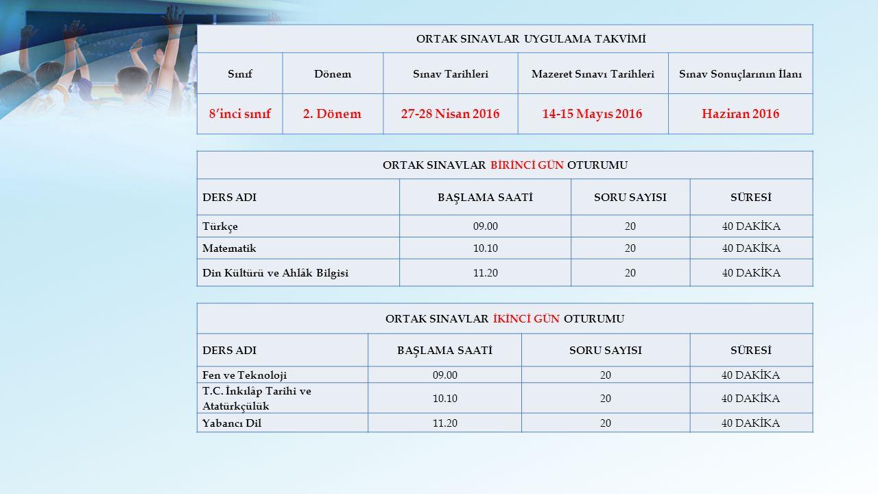 ORTAK SINAVLAR UYGULAMA TAKVİMİ SınıfDönemSınav TarihleriMazeret Sınavı TarihleriSınav Sonuçlarının İlanı 8'inci sınıf2.