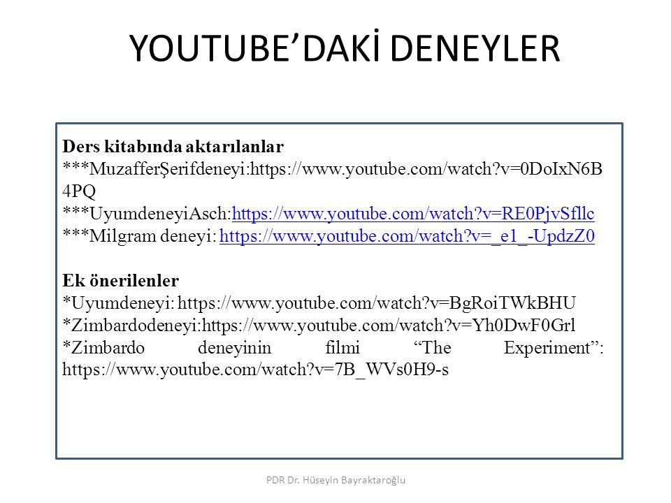 YOUTUBE'DAKİ DENEYLER PDR Dr. Hüseyin Bayraktaroğlu Ders kitabında aktarılanlar ***MuzafferŞerifdeneyi:https://www.youtube.com/watch?v=0DoIxN6B 4PQ **