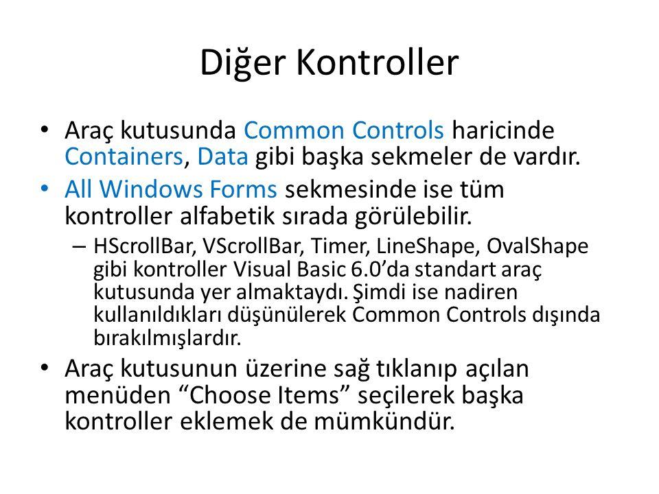 Diğer Kontroller Araç kutusunda Common Controls haricinde Containers, Data gibi başka sekmeler de vardır.