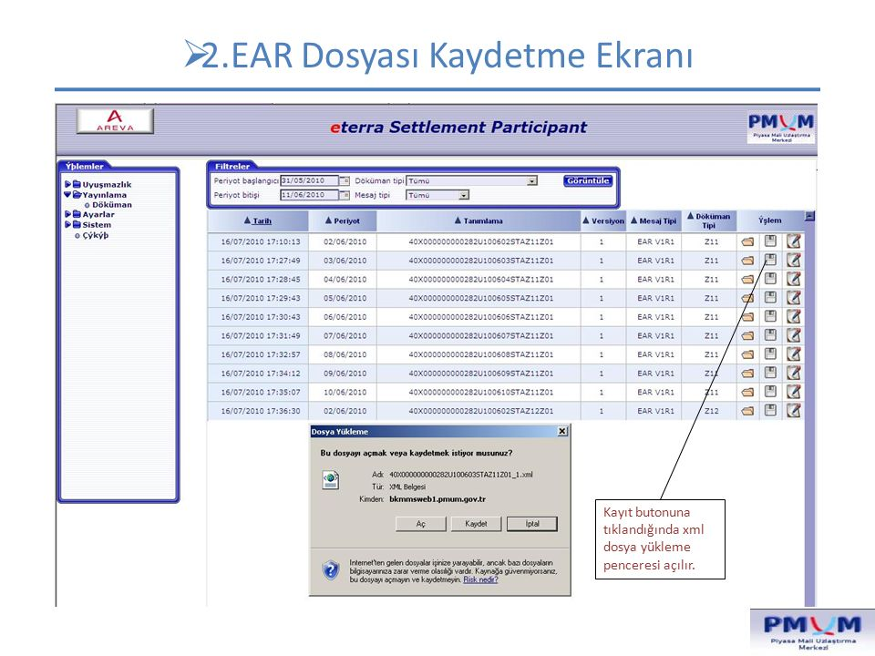  2.EAR Dosyası Kaydetme Ekranı Kayıt butonuna tıklandığında xml dosya yükleme penceresi açılır.