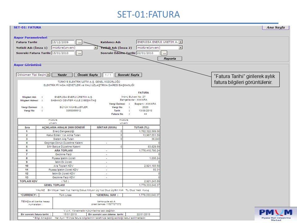 """SET-01:FATURA """"Fatura Tarihi"""" girilerek aylık fatura bilgileri görüntülenir."""