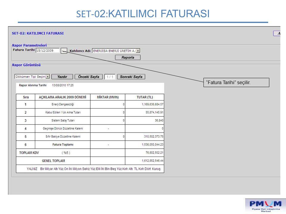 """SET-0 2 : KATILIMCI FATURASI """"Fatura Tarihi"""" seçilir."""