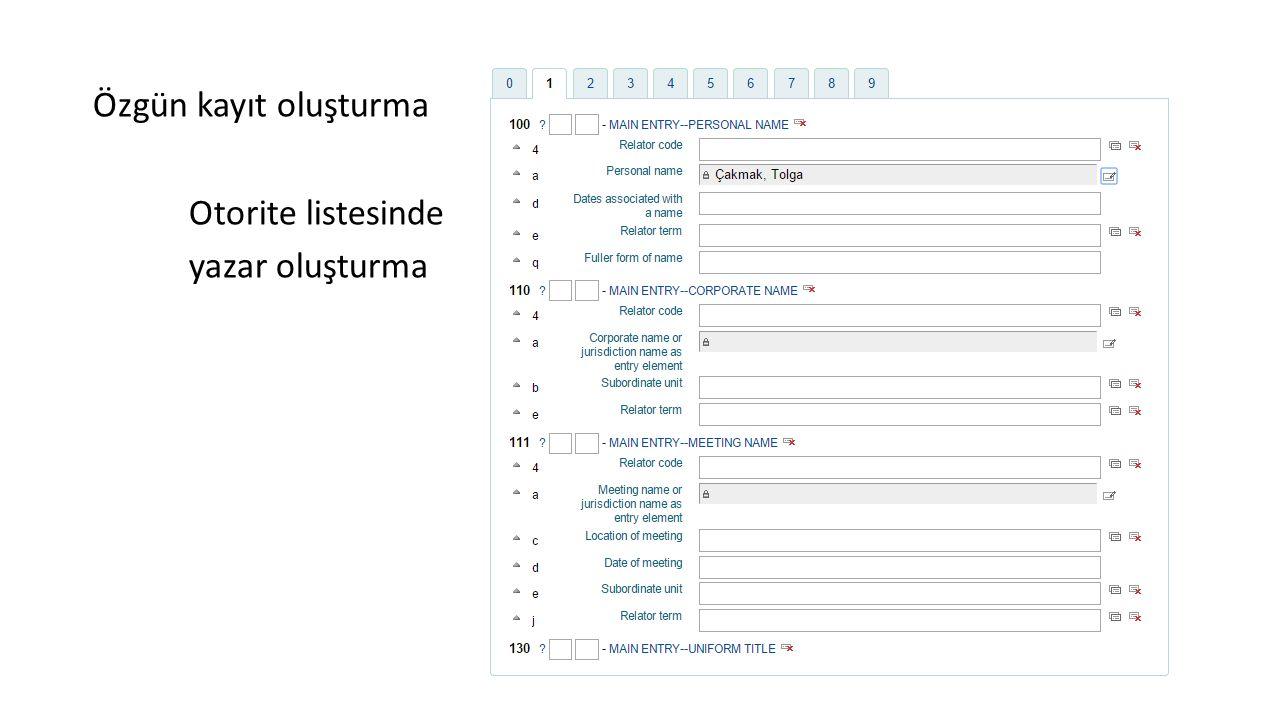 Özgün kayıt oluşturma Otorite listesinde yazar oluşturma