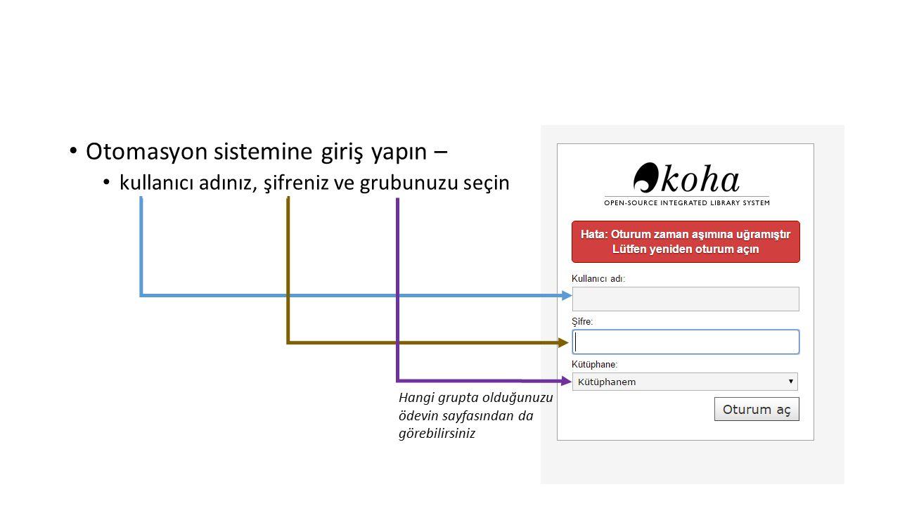 Otomasyon sistemine giriş yapın – kullanıcı adınız, şifreniz ve grubunuzu seçin Hangi grupta olduğunuzu ödevin sayfasından da görebilirsiniz