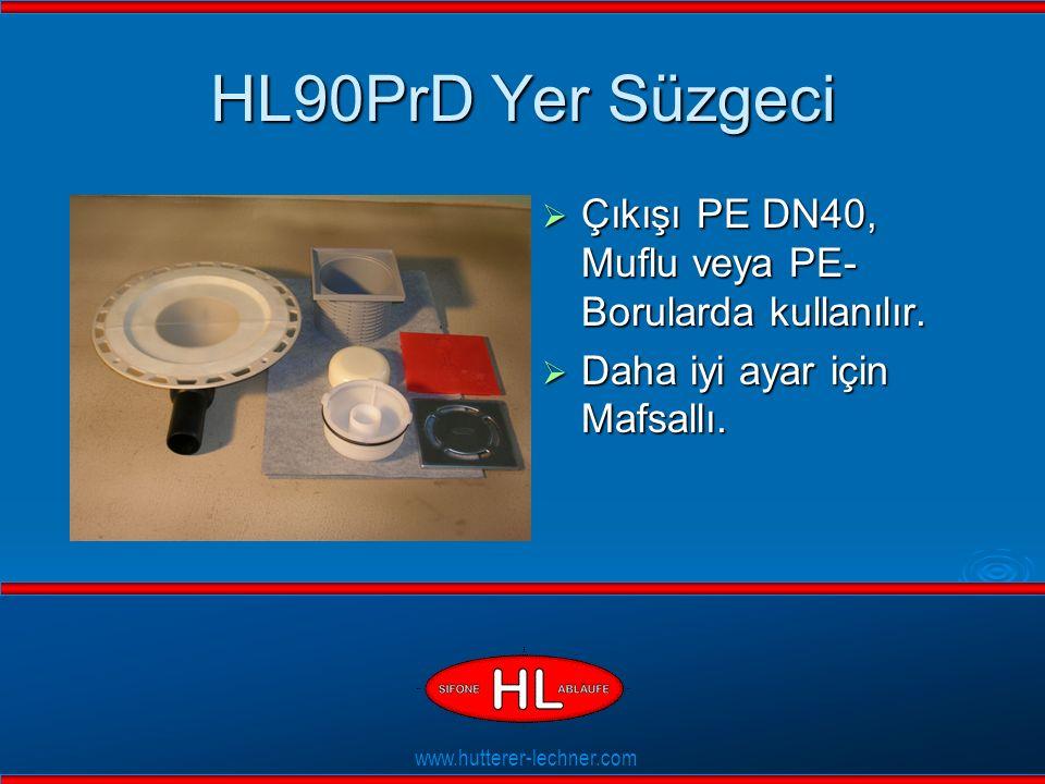 www.hutterer-lechner.com Flexible Dichtlippen HL90PrD Yer Süzgeci  Çıkışı PE DN40, Muflu veya PE- Borularda kullanılır.