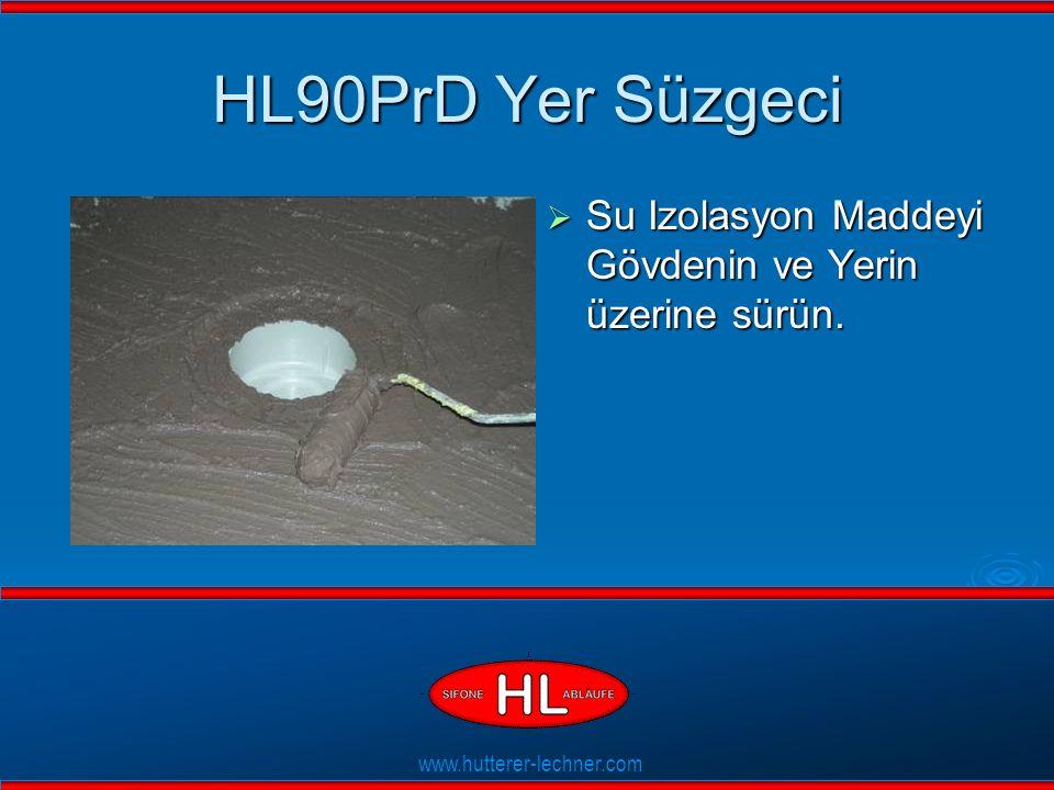 www.hutterer-lechner.com Flexible Dichtlippen HL90PrD Yer Süzgeci  Su Izolasyon Maddeyi Gövdenin ve Yerin üzerine sürün.