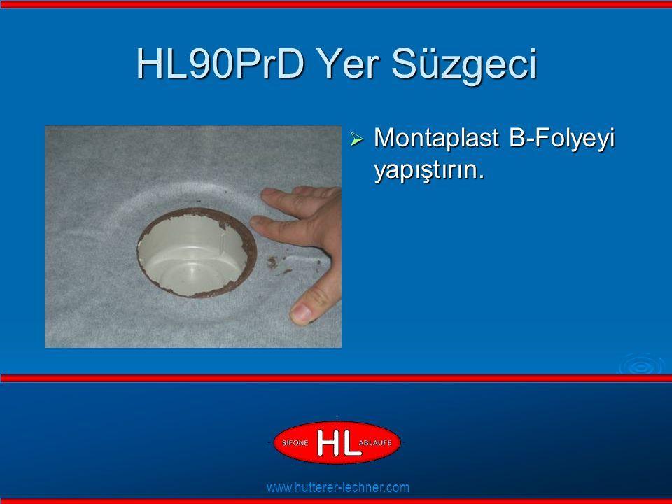 www.hutterer-lechner.com Flexible Dichtlippen HL90PrD Yer Süzgeci  Montaplast B-Folyeyi yapıştırın.