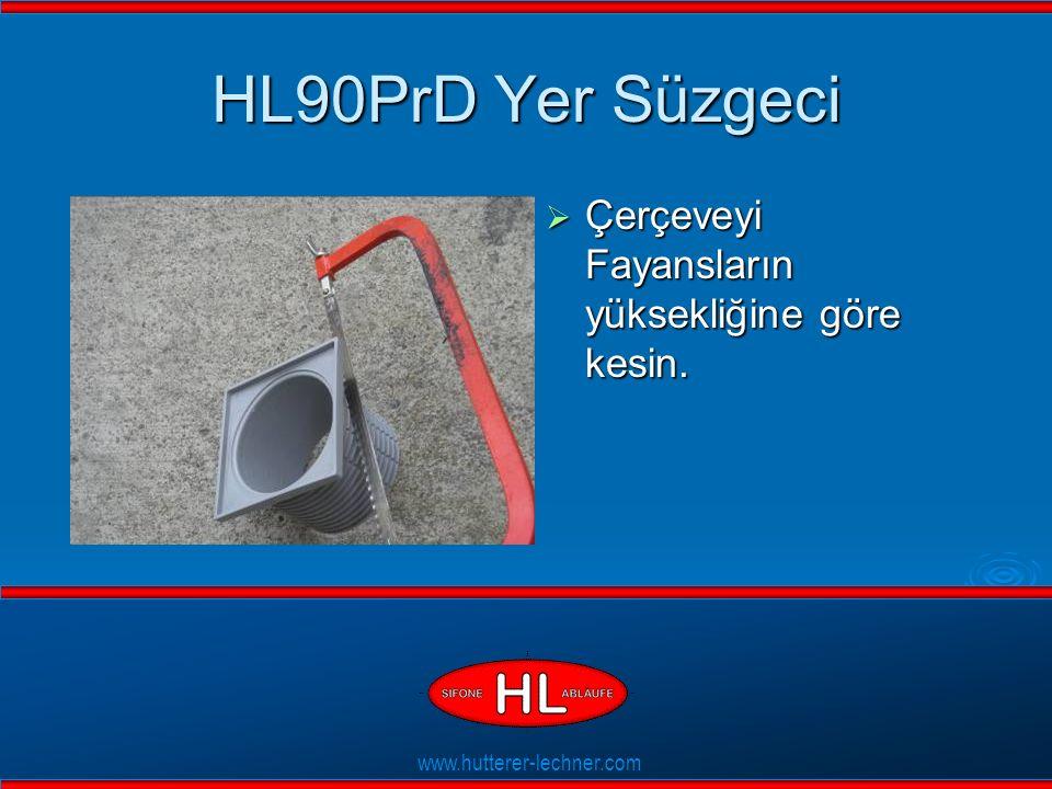 www.hutterer-lechner.com Flexible Dichtlippen HL90PrD Yer Süzgeci  Çerçeveyi Fayansların yüksekliğine göre kesin.