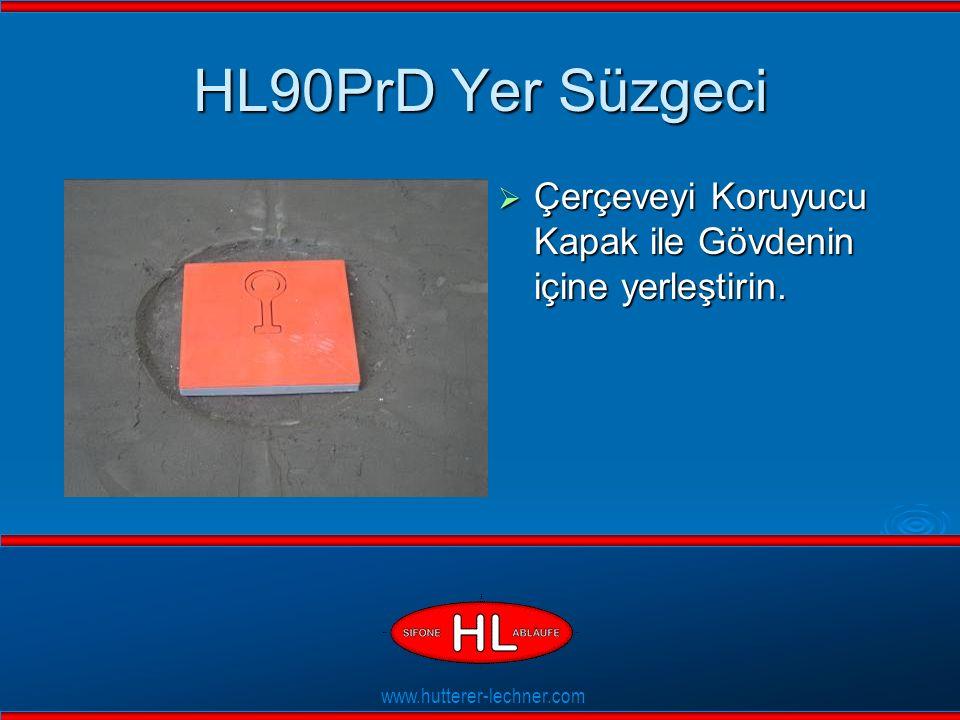 www.hutterer-lechner.com Flexible Dichtlippen HL90PrD Yer Süzgeci  Çerçeveyi Koruyucu Kapak ile Gövdenin içine yerleştirin.