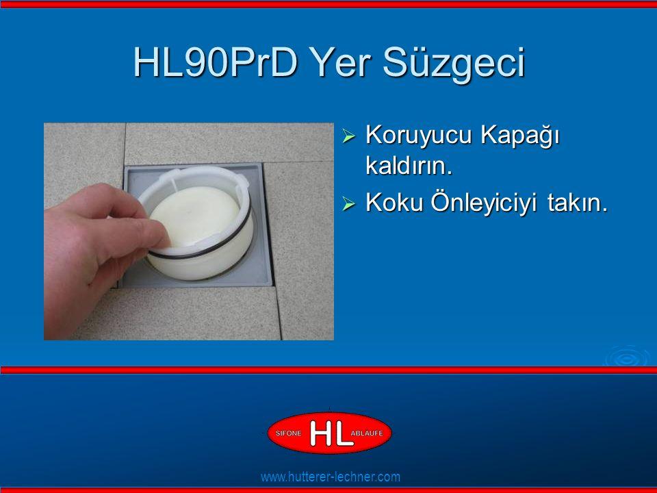 www.hutterer-lechner.com Flexible Dichtlippen HL90PrD Yer Süzgeci  Koruyucu Kapağı kaldırın.