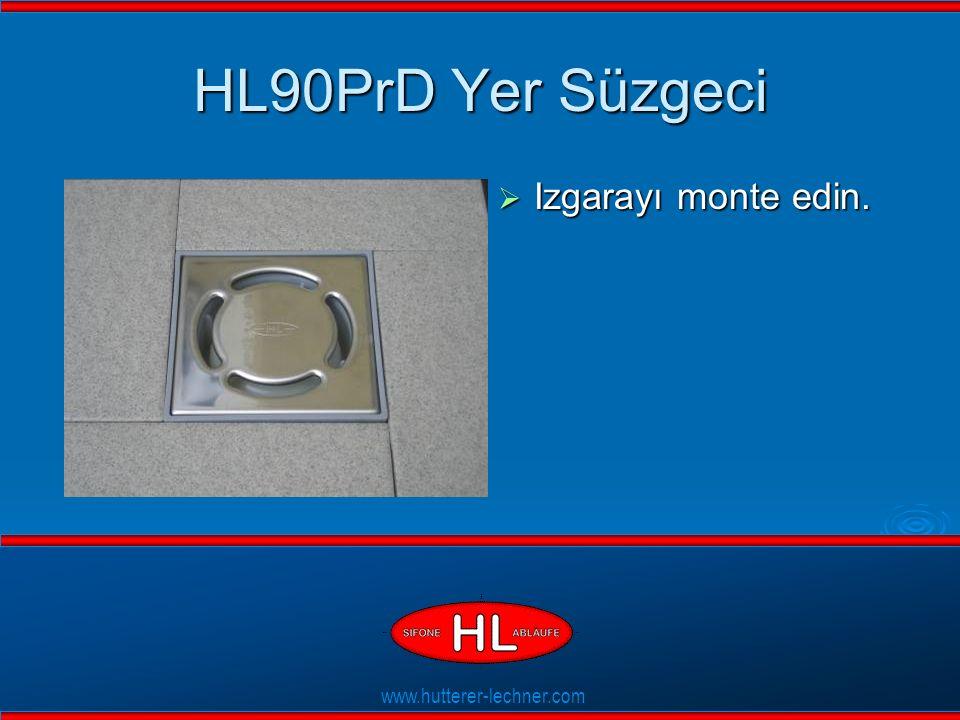www.hutterer-lechner.com Flexible Dichtlippen HL90PrD Yer Süzgeci  Izgarayı monte edin.