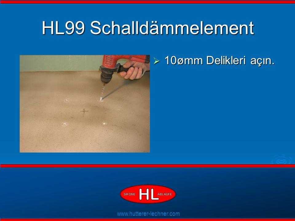 www.hutterer-lechner.com Flexible Dichtlippen HL99 Ses Yalıtımı  Tabanın Ses seviyesi Yer Süzgeci ve HL99 ile yükselmez.