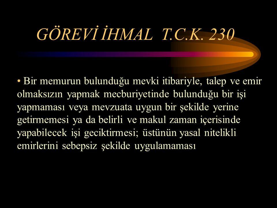 GÖREVİ İHMAL T.C.K.