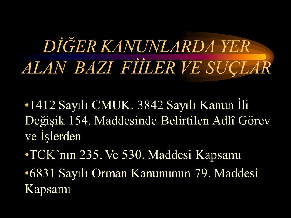 DİĞER KANUNLARDA YER ALAN BAZI FİİLER VE SUÇLAR 1412 Sayılı CMUK.