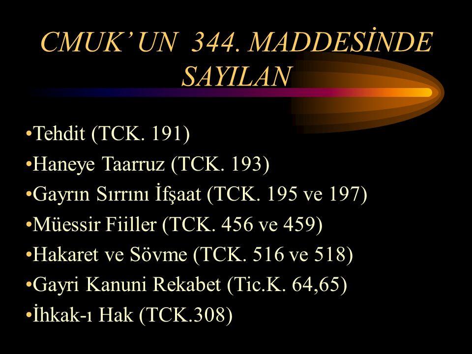CMUK' UN 344. MADDESİNDE SAYILAN Tehdit (TCK. 191) Haneye Taarruz (TCK.